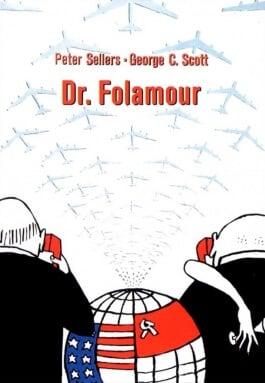 Docteur Folamour ou comment j'ai appris à ne plus m'en faire et à aimer la bombe