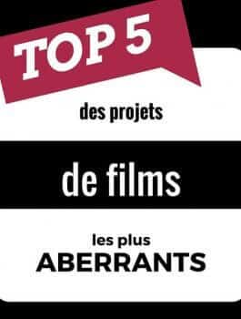 top-projets-films-aberrants