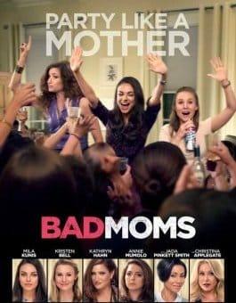 Bad Moms, les mères indignes, la comédie déjantée !