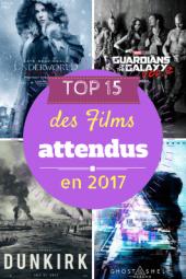 TOP 15 des films attendus en 2017