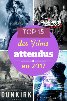 TOP 15 des films attendus en 2017