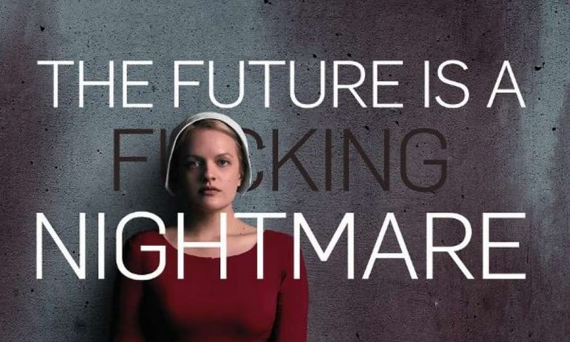 the handmaid's tale serie promo future is a fucking nightmare