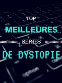 TOP des meilleures séries de dystopie