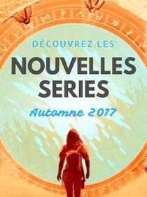Nouvelles séries pour l'automne 2017 !