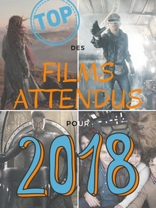 TOP 20 des films attendus en 2018