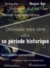 série historique selon époque histoire