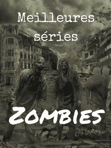 TOP des meilleures séries de zombies