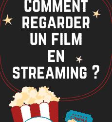Comment regarder un film en streaming gratuitement ?