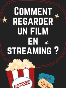 Comment regarder un film en streaming gratuitement ?