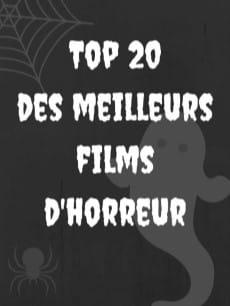 TOP 20 des meilleurs films d'horreur