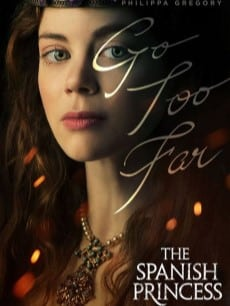 The Spanish Princess serie